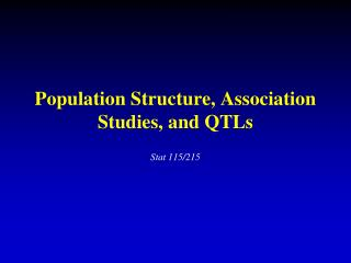 Population Structure, Association Studies, and QTLs