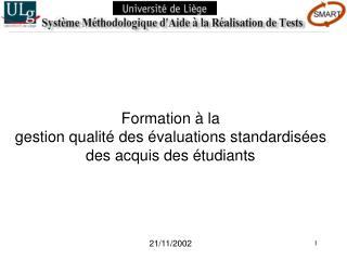 Formation à la  gestion qualité des évaluations standardisées des acquis des étudiants 21/11/2002