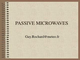 PASSIVE MICROWAVES