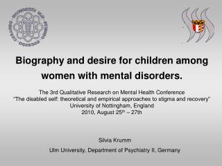 Silvia Krumm Ulm University, Department of Psychiatry II, Germany