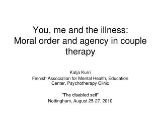 You, me and the illness: Moral order and agency in couple therapy