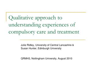 Qualitative approach to understanding experiences of compulsory care and treatment