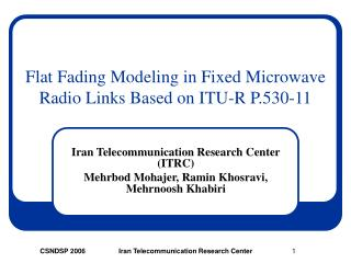 Flat Fading Modeling in Fixed Microwave Radio Links Based on ITU-R P.530-11