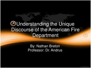 By: Nathan Breton Professor: Dr. Andrus