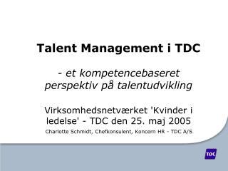 Charlotte Schmidt, Chefkonsulent, Koncern HR - TDC A/S
