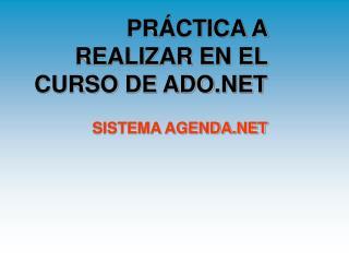 PR�CTICA A REALIZAR EN EL CURSO DE ADO.NET