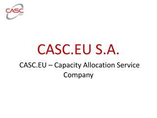 CASC.EU S.A.  CASC.EU � Capacity Allocation Service Company