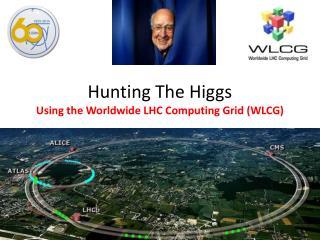 Hunting The Higgs Using the Worldwide LHC Computing Grid (WLCG)