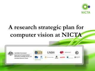 A research strategic plan for computer vision at NICTA