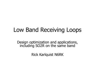 Low Band Receiving Loops