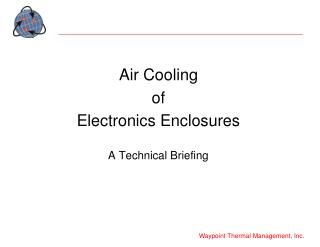 Air Cooling  of  Electronics Enclosures A Technical Briefing
