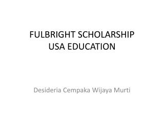 FULBRIGHT SCHOLARSHIP USA EDUCATION