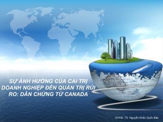 SỰ ẢNH HƯỞNG CỦA CAI TRỊ DOANH NGHIỆP ĐẾN QUẢN TRỊ RỦI RO: DẪN CHỨNG TỪ CANADA