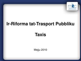 Ir-Riforma tat-Trasport Pubbliku Taxis Mejju 2010