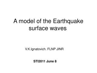 A model of the Earthquake surface waves