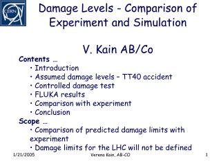 Damage Levels - Comparison of Experiment and Simulation V. Kain AB/Co