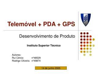 Telemóvel + PDA + GPS