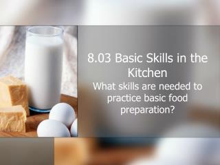 8.03 Basic Skills in the Kitchen