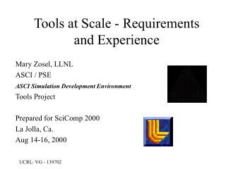 Tools at Scale - Requirements and Experience