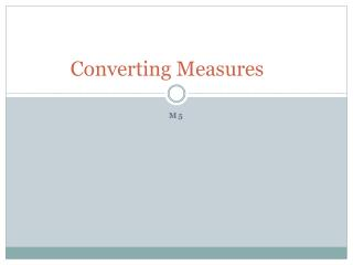 Converting Measures