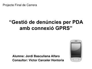 �Gesti� de den�ncies per PDA  amb connexi� GPRS�