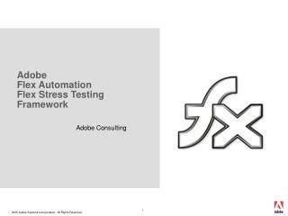 Adobe  Flex Automation Flex Stress Testing Framework