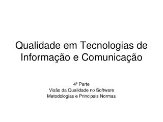 Qualidade em Tecnologias de Informação e Comunicação