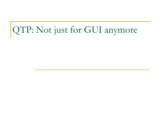 QTP: Not just for GUI anymore