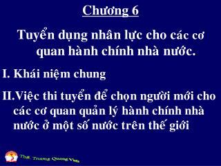 Chöông 6 Tuyeån duïng nhaân löïc cho c aùc cô  quan haønh chính nhaø nöôùc. Khaùi nieäm chung