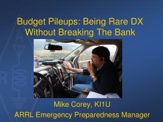 Budget Pileups: Being Rare DX Without Breaking The Bank