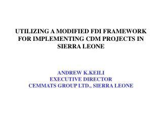 UTILIZING A MODIFIED FDI FRAMEWORK FOR IMPLEMENTING CDM PROJECTS IN SIERRA LEONE