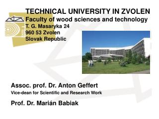 TECHNICAL UNIVERSITY IN ZVOLEN Faculty of wood sciences and technology T. G. Masaryka 24 960 53 Zvolen Slovak Republic