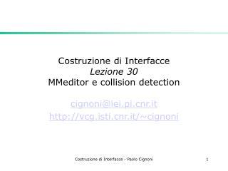 Costruzione di Interfacce Lezione 30  MMeditor e collision detection