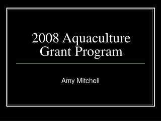 2008 Aquaculture Grant Program