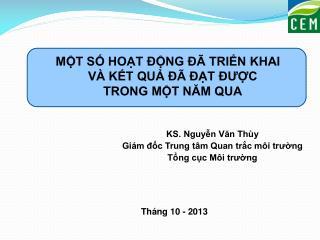KS. Nguyễn Văn Thùy Giám đốc Trung tâm Quan trắc môi trường Tổng cục Môi trường