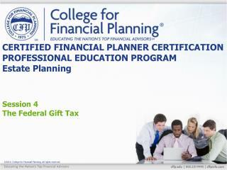CERTIFIED FINANCIAL PLANNER CERTIFICATION PROFESSIONAL EDUCATION PROGRAM Estate Planning