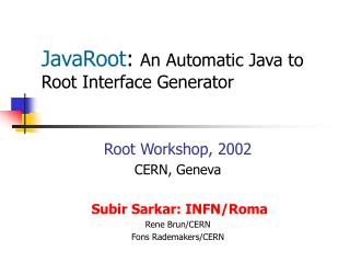 JavaRoot : An Automatic Java to Root Interface Generator