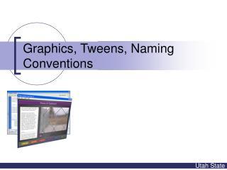 Graphics, Tweens, Naming Conventions
