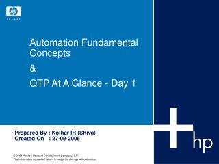 Automation Fundamental Concepts  &  QTP At A Glance - Day 1