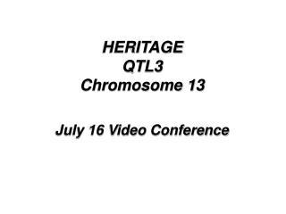 HERITAGE QTL3 Chromosome 13