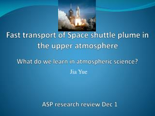 Fast transport of Space shuttle plume in the upper atmosphere