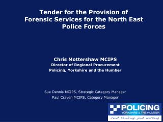 Tender for the Provision of Forensic Services for the North East Police Forces