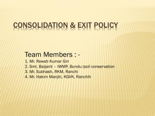 Consolidation & Exit Policy