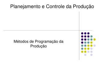 Métodos de Programação da Produção
