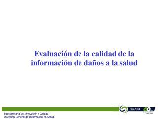 Evaluación de la calidad de la información de daños a la salud