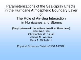 Parameterizations of the Sea-Spray Effects  in the Hurricane Atmospheric Boundary Layer or