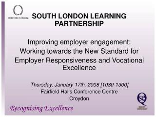SOUTH LONDON LEARNING PARTNERSHIP Improving employer engagement: