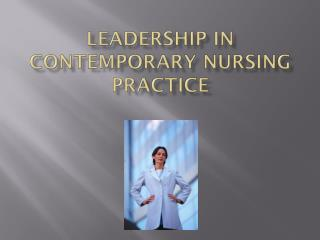 Leadership in Contemporary Nursing Practice