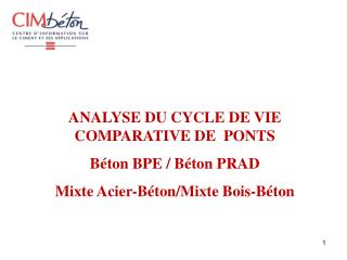 ANALYSE DU CYCLE DE VIE COMPARATIVE DE  PONTS  Béton BPE / Béton PRAD