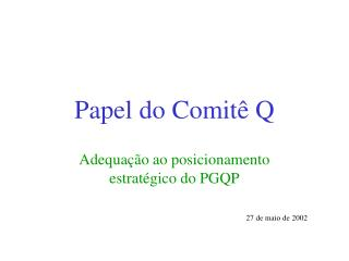 Papel do Comitê Q
